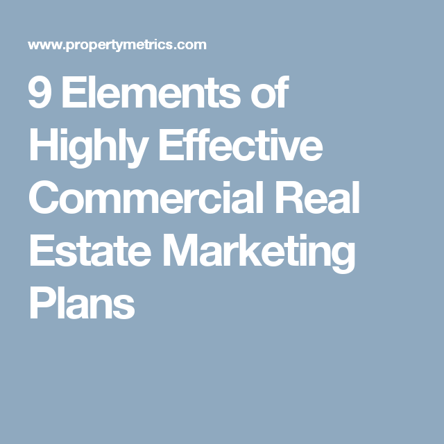 Elements Of Highly Effective Commercial Real Estate Marketing