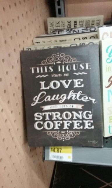 This house runs on love, laughter, and strong coffee sign