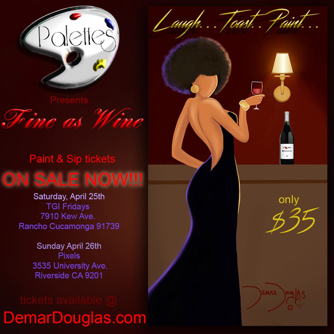Come Paint And Sip With Palettes By Demar Douglas Limited Seating So Get Your Tickets Now At Www Demardouglas Wine Painting Paint And Sip Riverside University