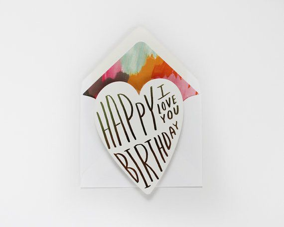 Happy Birthday I Love You ~ Heart Shaped Foil Letterpress Card
