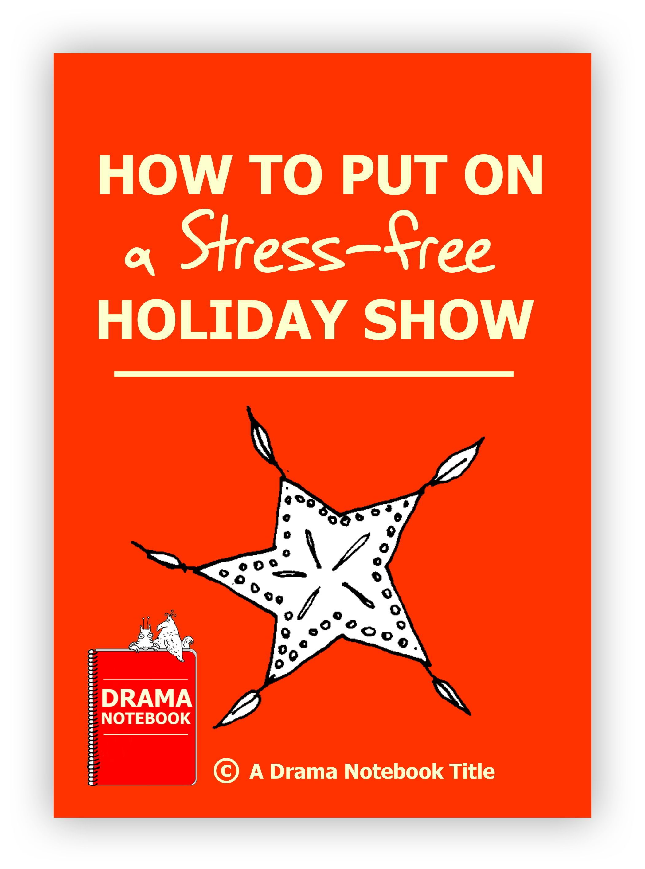 How to Put on a Christmas ShowFor Elementary Through High