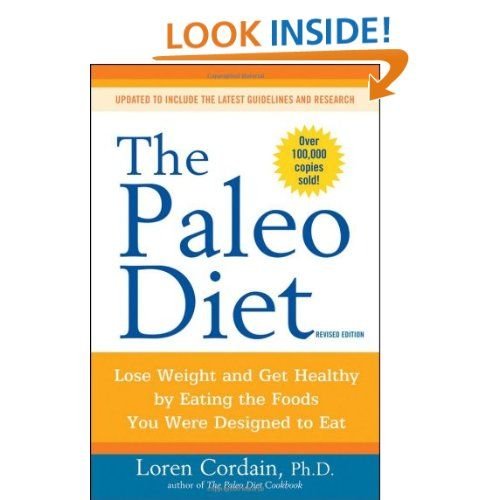 The paleo diet lose weight and get healthy by eating the foods you explore paleo books diet books and more malvernweather Image collections