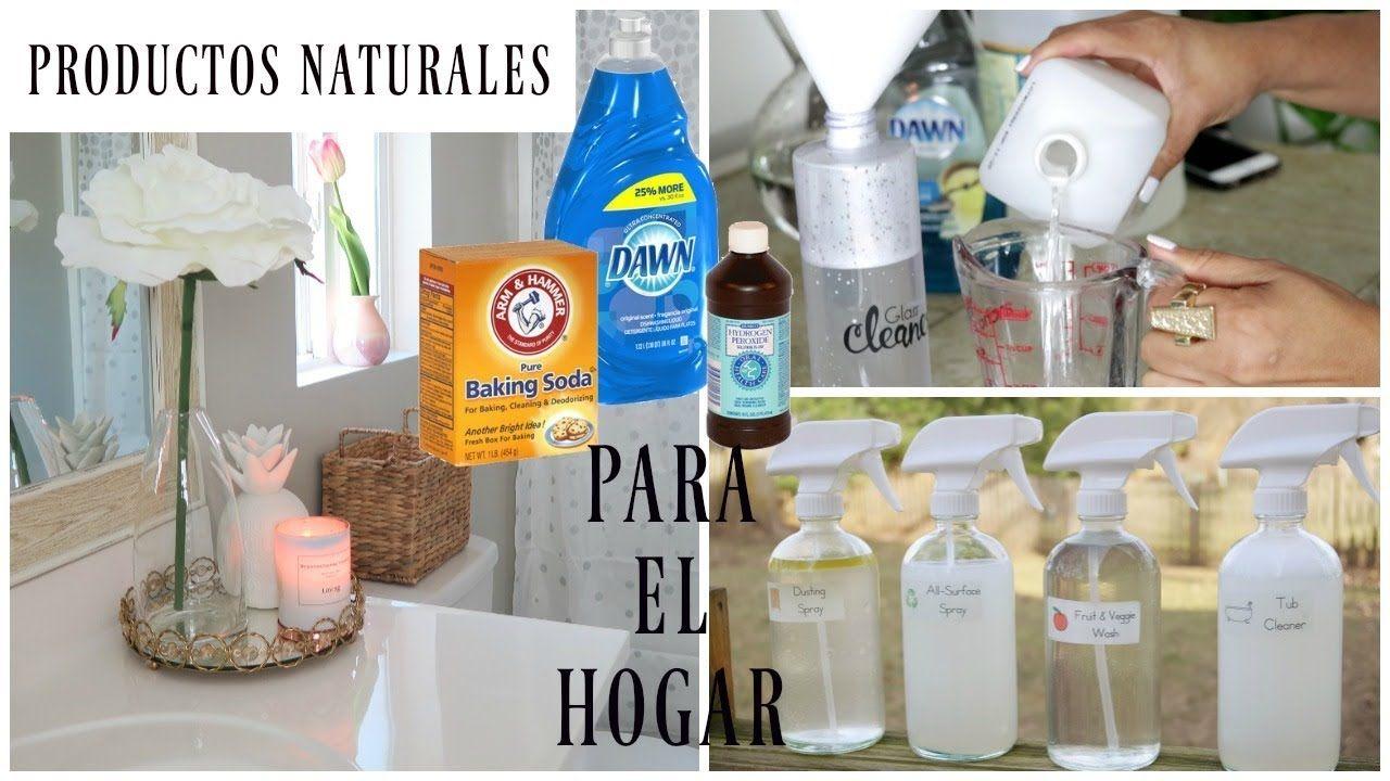 Los Mejores Productos Naturales Para Limpiar Tu Hogar Limpiadores Natu Cleaning Hacks Homemade Cleaners Recipes Cleaners Homemade