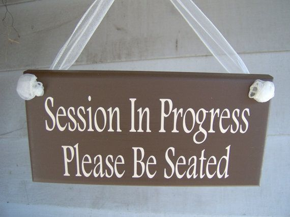 please be seated session in progress wood sign vinyl in session