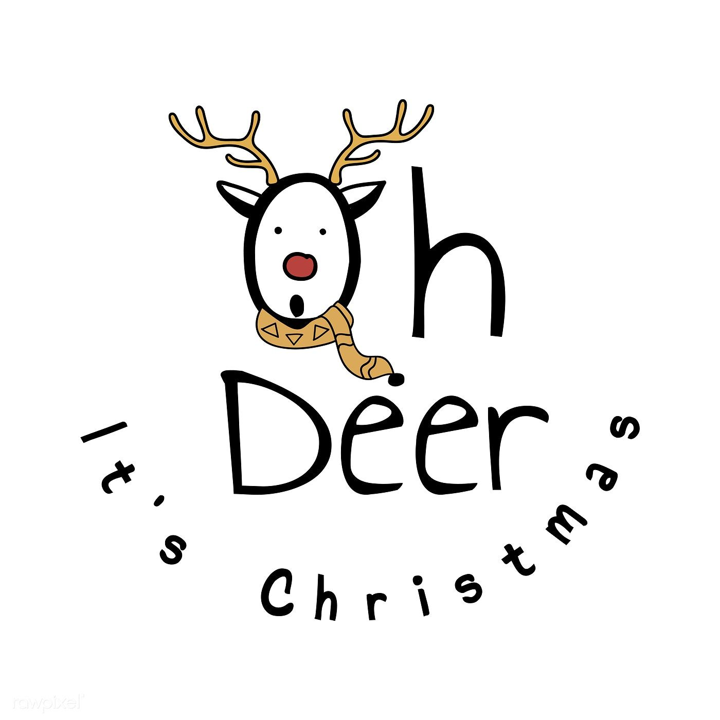 Oh Dear Its Christmas 2020 Download premium vector of Hand drawn Oh deer, it's Christmas