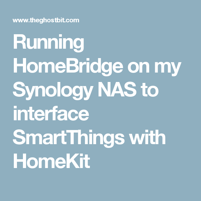 Running HomeBridge on my Synology NAS to interface SmartThings with
