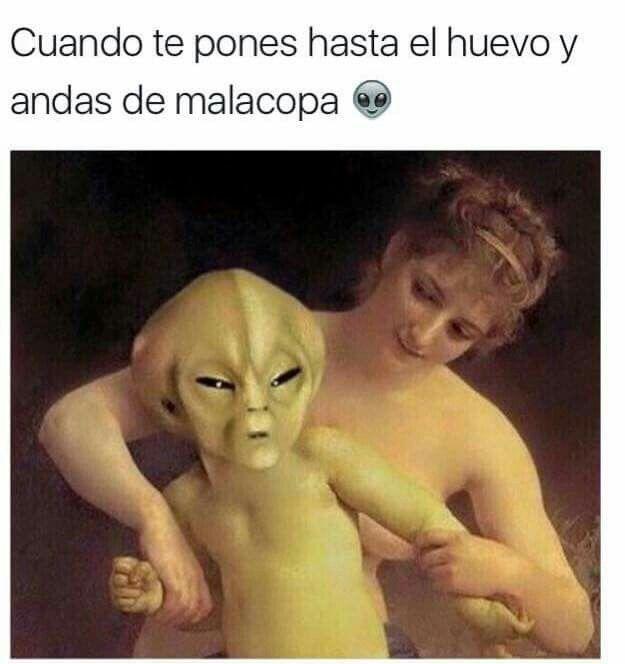 Borracho Mala Copa Memes Divertidos Extraterrestre Memes