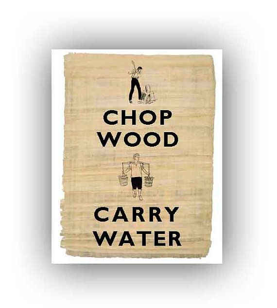 chop wood carry water print on reproduction of old by digimarthe rh pinterest com chop wood carry water pdf chop wood carry water pdf