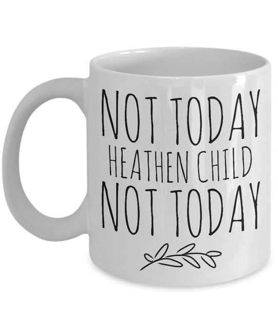 Mother S Day Mug For New Mom Not Today Heathen Child Mug New Mom Gifts Toddler Mom Gift Funny Mom Mu Mom Coffee Cups Funny Mom Gifts Mom Coffee