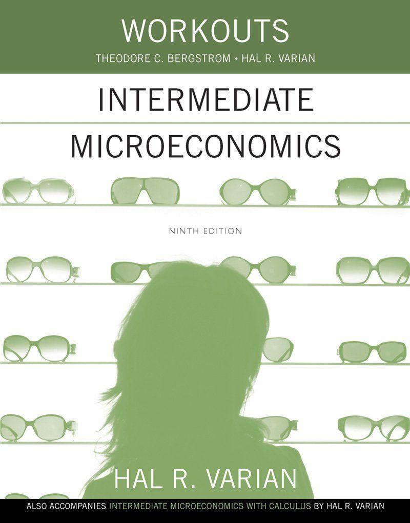 Workouts in intermediate microeconomics for intermediate books fandeluxe Choice Image