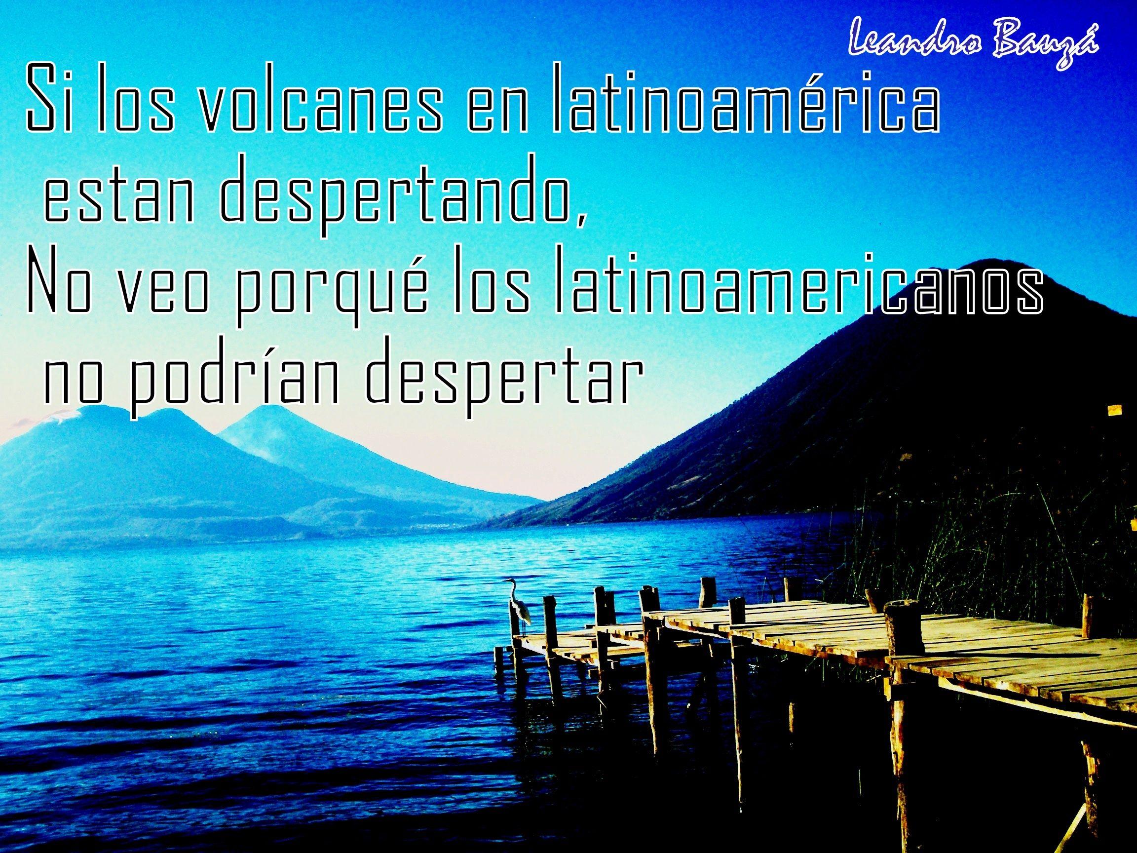 Lago Atitlán, Guatemala. Frase de Chavela Vargas sobre latinoamérica ...