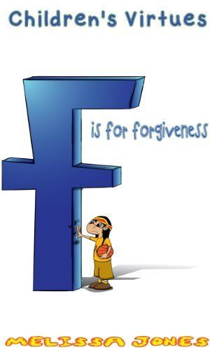 Children's #Book - Children's Virtues: F is for Forgiveness (Volume 6) by Melissa Jones, http://www.amazon.com/dp/B00I4L2WIK/ref=cm_sw_r_pi_dp_DTR7tb18FZDJ5