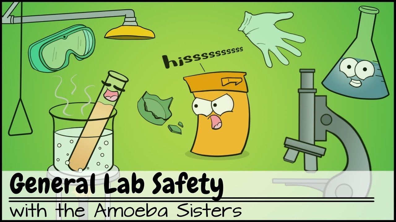 General Lab Safety video by The Amoeba Sisters. Free