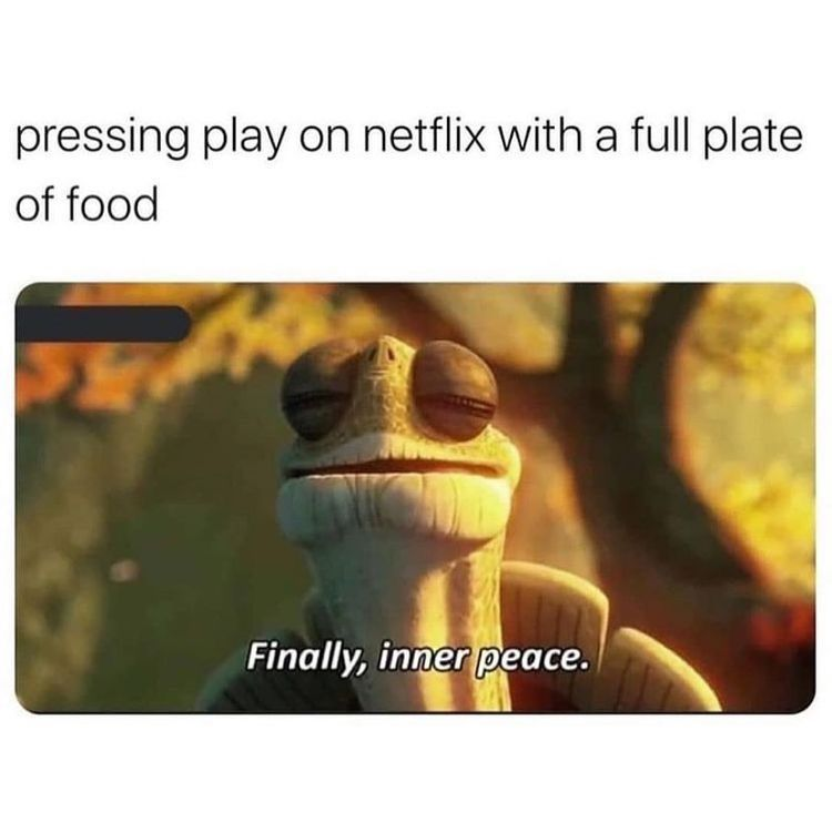 Of Course I M Super Hungry Right Now In 2021 Inner Peace Funny Memes Memes