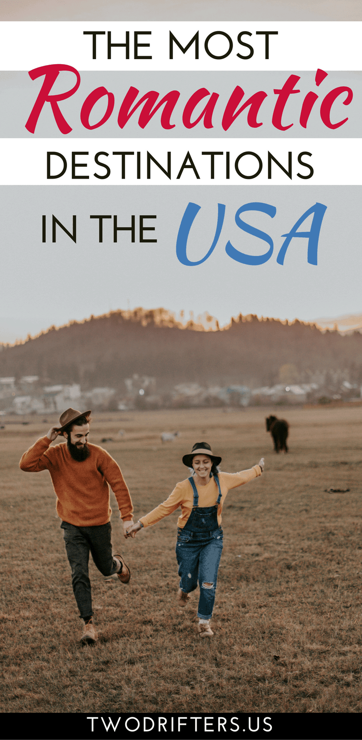 27 Most Romantic Places In The USA For A Couples Getaway