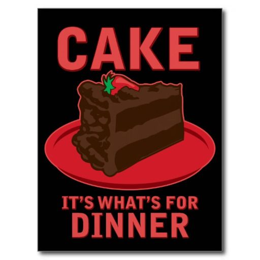 Cake, It's What's For DInner Post Cards