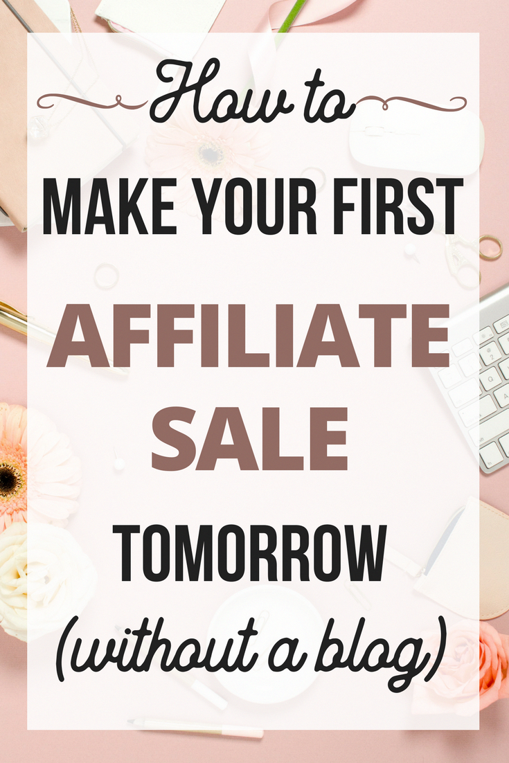 How to Make Your First Affiliate Sale in 24 Hours: