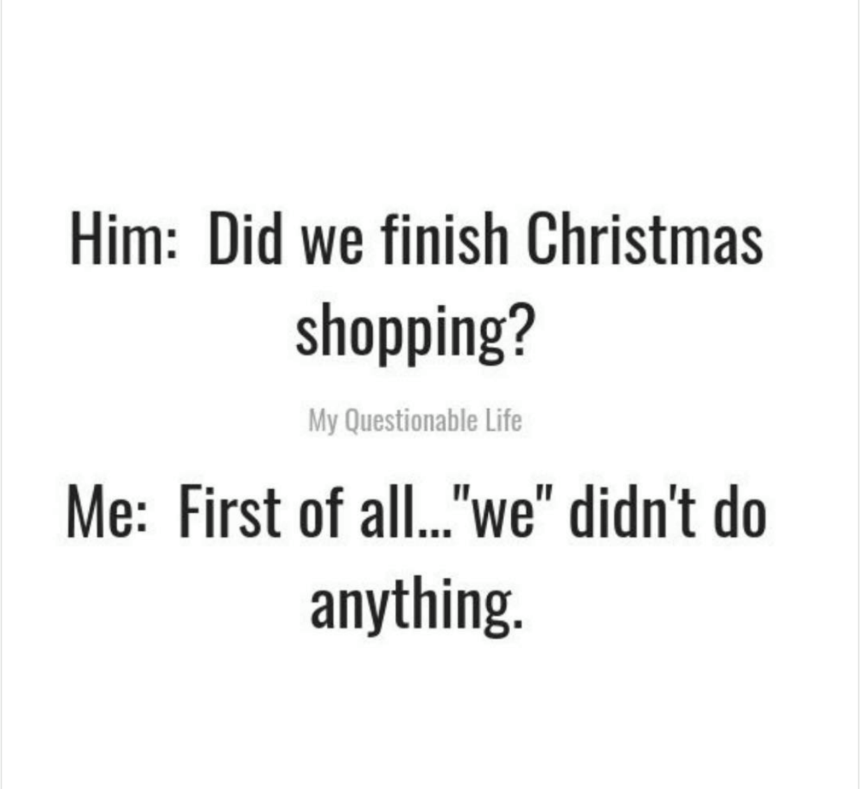 Pin By Nikki Johnson On Holidays Occassions Funny Quotes Christmas Humor Christmas Shopping