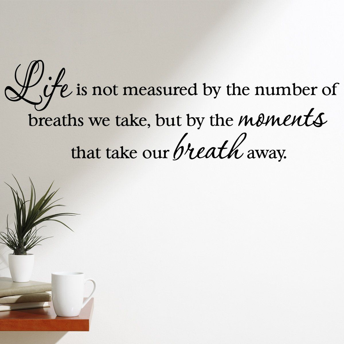 Life Is Not Measured By The Breaths We Take Wall Quote Stickers Wall Decals