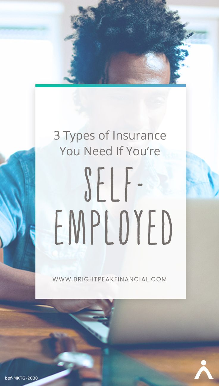 3 Types Of Insurance You Need If You Re Self Employed Health Insurance Cost Insurance Insurance Quotes
