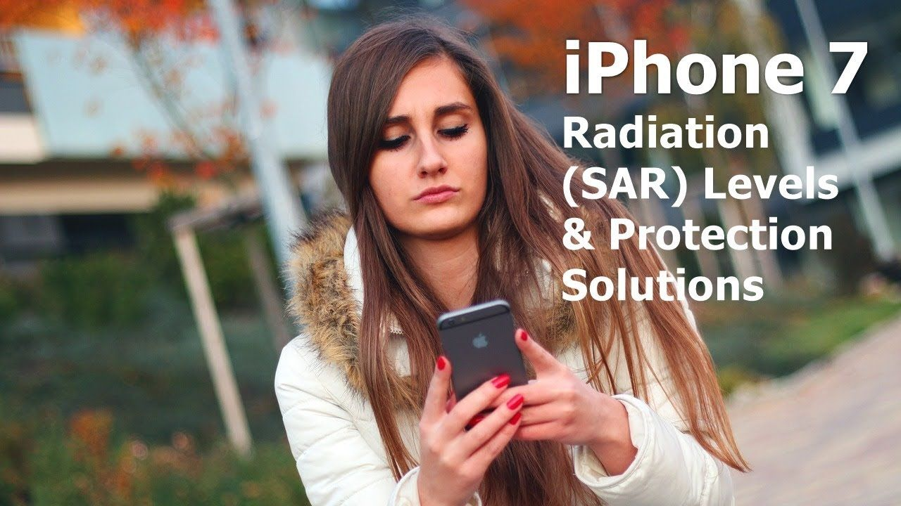 iPhone 7 Radiation (SAR) Level & Protection Solutions