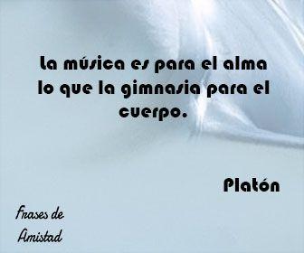 Frases Filosoficas Sobre La Musica De Platón Frases