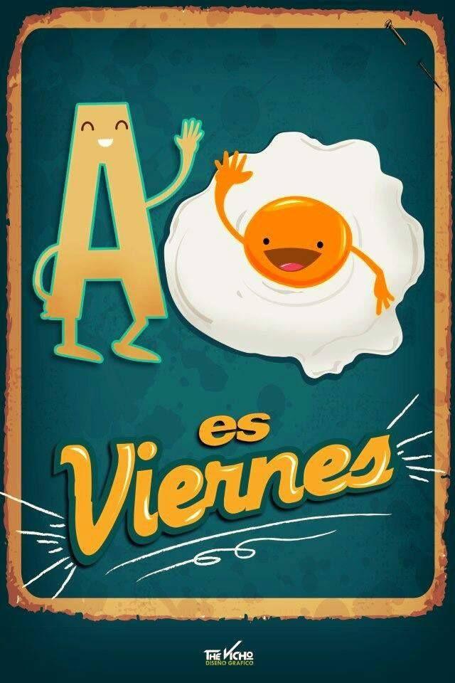 A Huevo Es Viernes Frases Frases Viernes Chistoso Und Frases