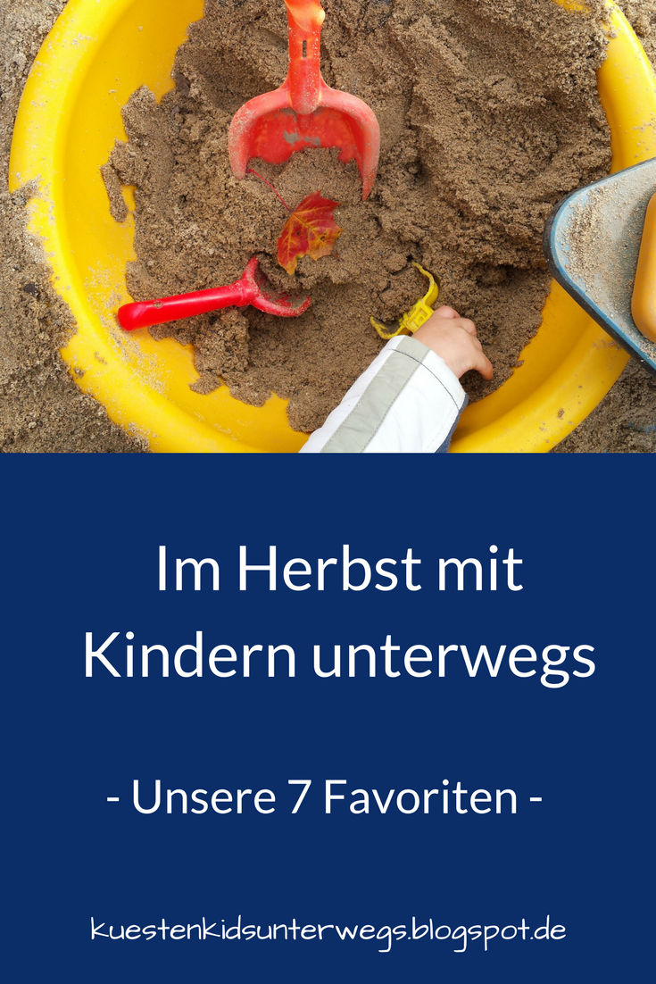 Aktiv im Herbst mit Kindern unterwegs: Unsere 7 Favoriten. Überlegt ...