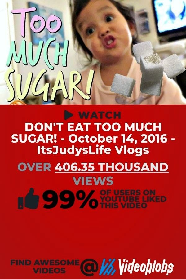 for a trending People  Blogs video to play This clip titled DONT EAT TOO MUCH SUGAR  October 14 2016  ItsJudysLife Vlogs is sure to pleaseReady for a trending People  Blo...