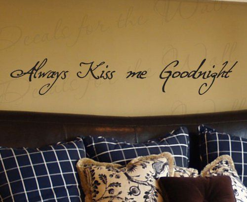 Always Kiss Me Goodnight - Love Bedroom Family Marriage Wedding - Large Wall Decal, Decorative Adhesive Vinyl Quote Design Saying, Lettering Decoration, Sticker Graphic Decor Art Letters Decals for the Wall,http://www.amazon.com/dp/B00AG5SYUC/ref=cm_sw_r_pi_dp_mcSctb1KACRV49Y9