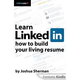 Linked In Resume Learn Linkedin How To Build Your Living Resume Joshua Sherman .