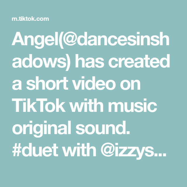 Angel Dancesinshadows Has Created A Short Video On Tiktok With Music Original Sound Duet With Izzysdizzy How To Take Photos What Is Like Love Affirmations