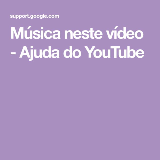 Música Neste Vídeo Ajuda Do Youtube Youtube Musica Ajuda