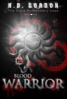 ★★★★ Review: Blood Warrior (Alexa Montgomery, #1) by H.D. Gordon