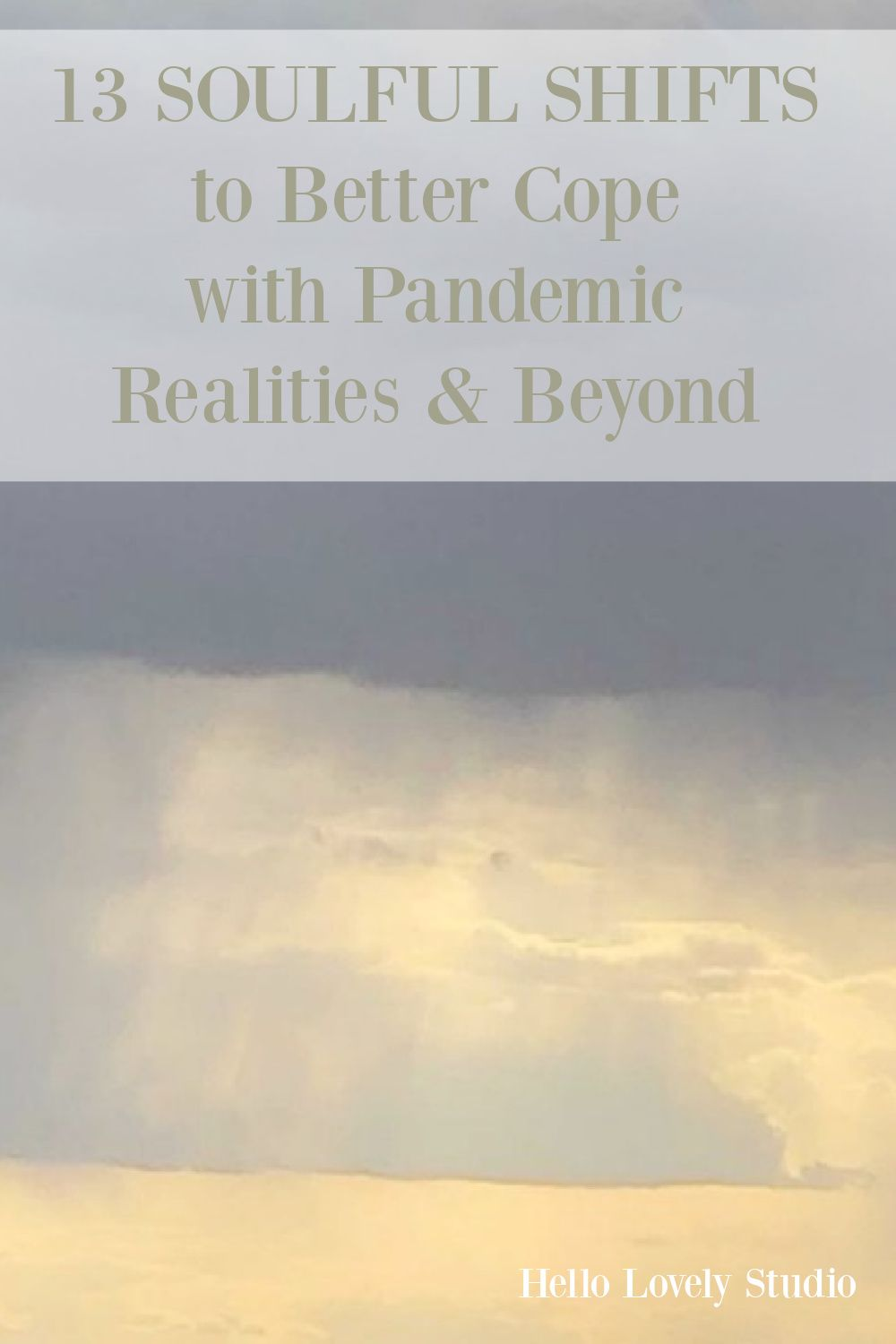 13 Soulful Shifts to Better Cope With Pandemic Realities - Hello Lovely