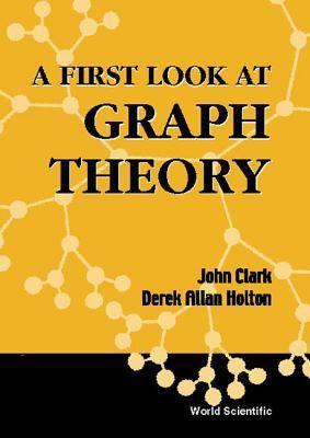 A First Look At Graph Theory John Clark Derek Allan Holton Libros Matematicas Biblioteca