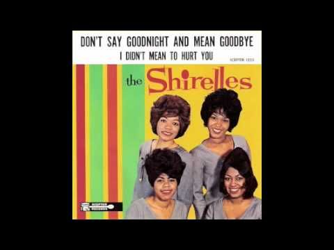 The Shirelles - Don't Say Goodnight And Mean Goodbye LP cut! - YouTube