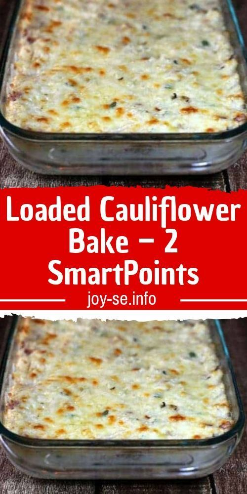 Loaded Cauliflower Bake – 2 SmartPoints #loadedcauliflowerbake Loaded Cauliflower Bake – 2 SmartPoints - This Loaded Cauliflower Bake takes all the things you love about loaded mashed ... If your cheese on top isn't golden, turn on your broiler for 1-2 minutes until golden and bubbly. Weight Watchers Freestyle SmartPoints: 2 #bake #skinnyrecipe #skinny #weightwatchers #delicious #weight_watchers #loadedcauliflowerbake #food #cauliflower #casserole #smartpoints #ww #healthyrecipes #recipes #k #loadedcauliflowerbake
