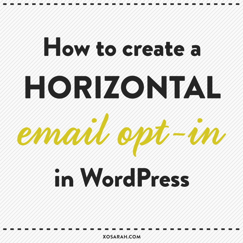 WordPress Tutorial: How to create a horizontal email opt-in (XO ...