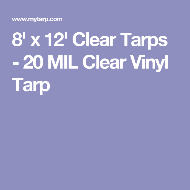 Sigman 8 X 12 Clear Vinyl Tarp 20 Mil Made In Usa Clear Vinyl Tarps Vinyl