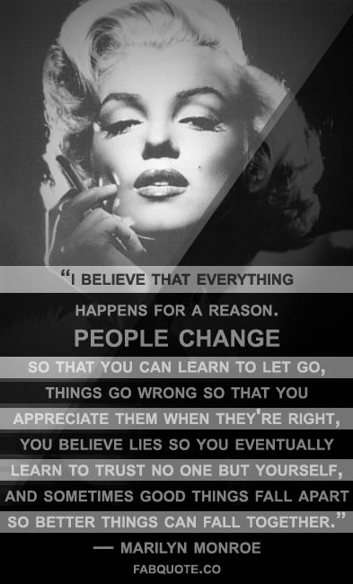 Marilyn Monroe Quote Everything Happens For A Reason Reason Quotes Fabulous Quotes Monroe Quotes