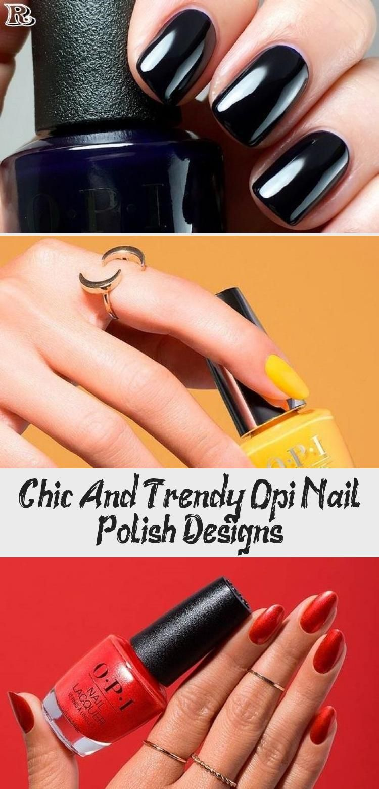 Chic And Trendy Opi Nail Polish Designs – Nail Art Desing