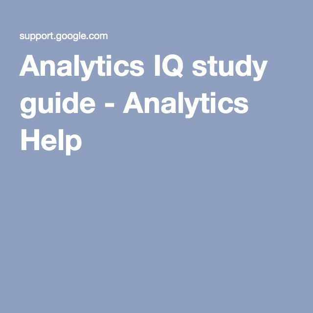 Analytics IQ study guide - Analytics Help Google Analytics Pinterest