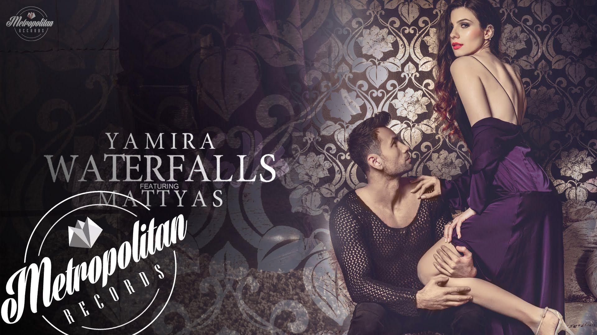 Yamira feat  Mattyas - Waterfalls (by Deepside Deejays