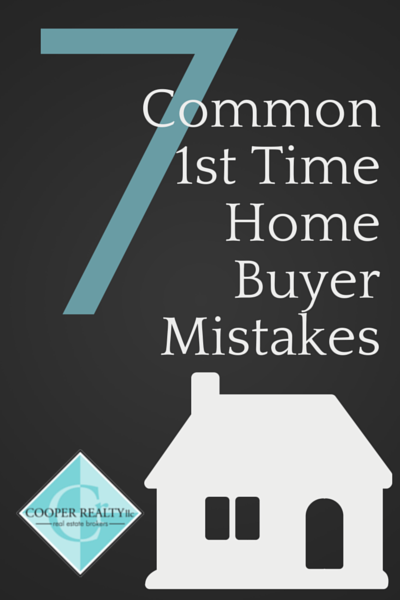 7 Common Mistakes 1st Time Home Buyers Make From Cooper Realty In