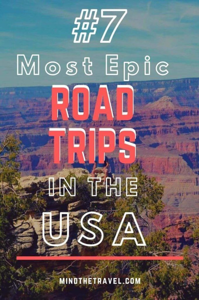 7 Most Epic USA Road Trip Itineraries for Your Bucket List