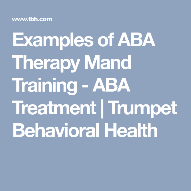 Examples of ABA Therapy Mand Training - ABA Treatment