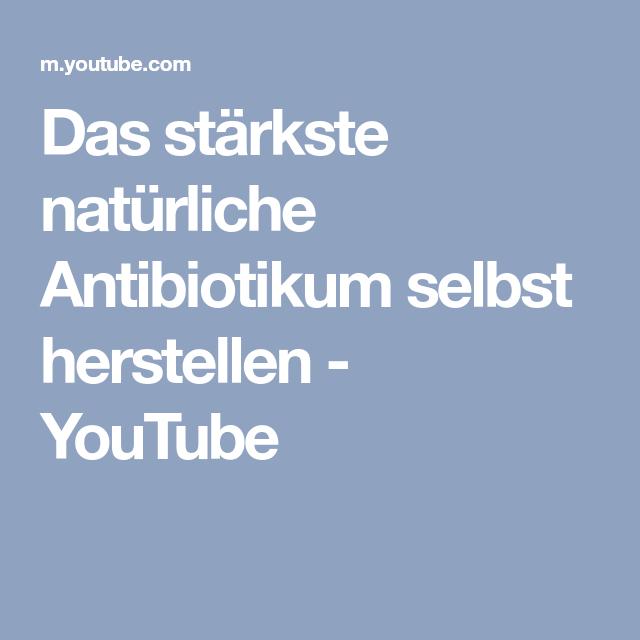 Das stärkste natürliche Antibiotikum selbst herstellen - YouTube