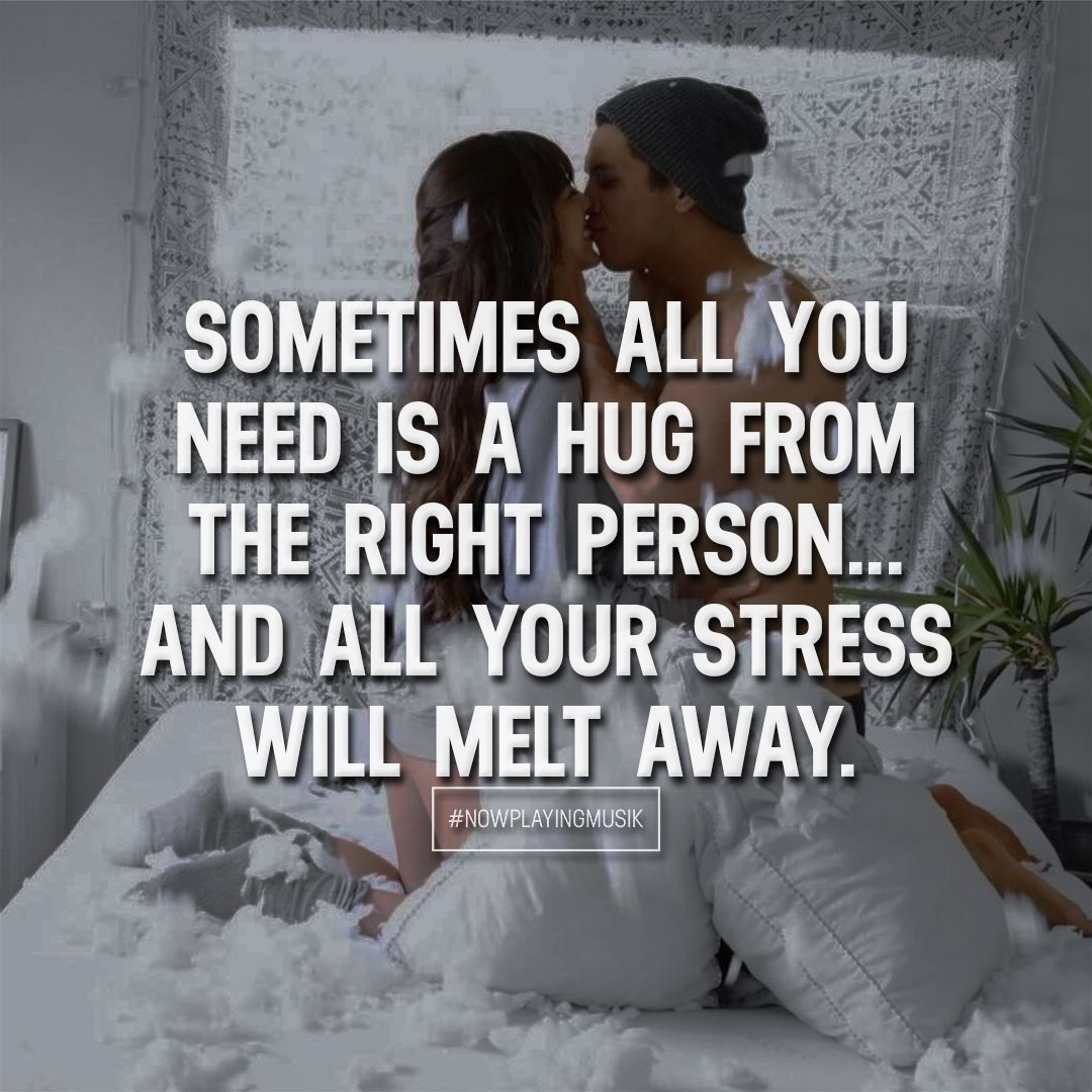Sometimes All You Need Is A Hug From The Right Person