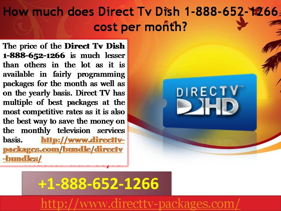 How Much Does Direct Tv Dish 1 888 652 1266 Cost Per Month Directtvpackages Directtvdeals Directtvdish D Direct Tv Packages Direct Tv Channels Tv Deals